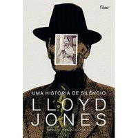 UMA HISTÓRIA DE SILÊNCIO - JONES, LLOYD