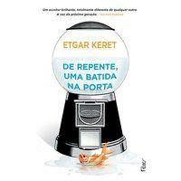 DE REPENTE, UMA BATIDA NA PORTA - KERET, ETGAR