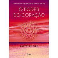 O PODER DO CORAÇÃO - PAPE, BAPTIST DE