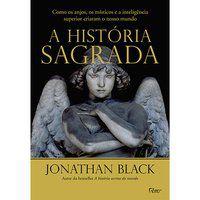 A HISTÓRIA SAGRADA - BLACK, JONATHAN