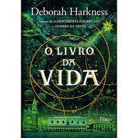 O LIVRO DA VIDA - HARKNESS, DEBORAH
