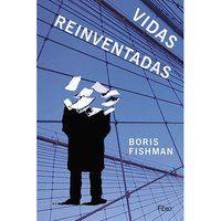 VIDAS REINVENTADAS - FISHMAN, BORIS