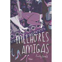 MELHORES AMIGAS - GOULD, EMILY