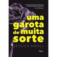 UMA GAROTA DE MUITA SORTE - KNOLL, JESSICA