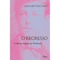 O REGRESSO - BETTENCOURT, LUCIA