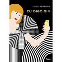 EU DIGO SIM - KENNEDY, ELIZA
