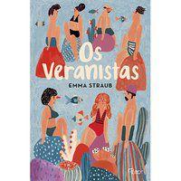 OS VERANISTAS - STRAUB, EMMA
