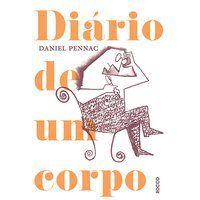 DIÁRIO DE UM CORPO - PENNAC, DANIEL