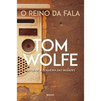 O REINO DA FALA - WOLFE, TOM