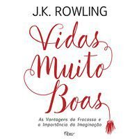 VIDAS MUITO BOAS - ROWLING, J.K.