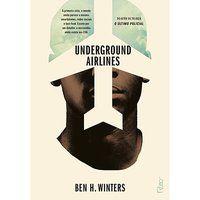 UNDERGROUND AIRLINES - WINTERS, BEN H.