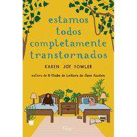 ESTAMOS TODOS COMPLETAMENTE TRANSTORNADOS - FOWLER, KAREN JOY