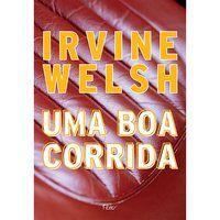 UMA BOA CORRIDA - WELSH, IRVINE