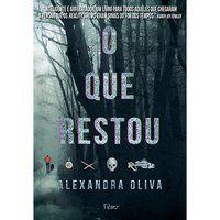 O QUE RESTOU - OLIVA, ALEXANDRA