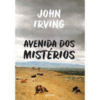 AVENIDA DOS MISTÉRIOS - IRVING, JOHN