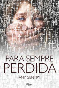 PARA SEMPRE PERDIDA - GENTRY, AMY