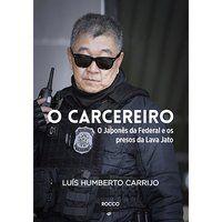 O CARCEREIRO - CARRIJO, LUÍS HUMBERTO