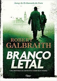 BRANCO LETAL - GALBRAITH, ROBERT