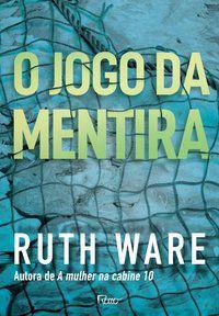 O JOGO DA MENTIRA - WARE, RUTH