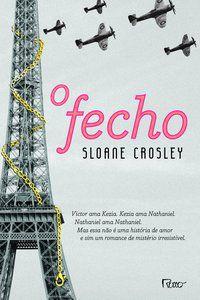O FECHO - CROSLEY, SLOANE