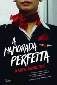 A NAMORADA PERFEITA - HAMILTON, KAREN