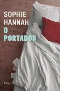 O PORTADOR - HANNAH, SOPHIE