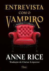 ENTREVISTA COM VAMPIRO ( EDIÇÃO CAPA DURA) - RICE, ANNE
