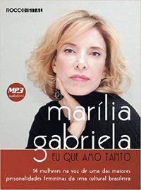 EU QUE AMO TANTO - AUDIOLIVRO - GABRIELA, MARÍLIA
