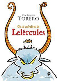OS 12 TRABALHOS DE LELÉRCULES - TORERO, JOSÉ ROBERTO