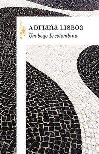 UM BEIJO DE COLOMBINA - LISBOA, ADRIANA