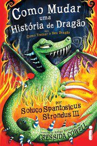COMO MUDAR UMA HISTÓRIA DE DRAGÃO - COWELL, CRESSIDA