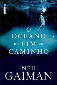 O OCEANO NO FIM DO CAMINHO - GAIMAN, NEIL