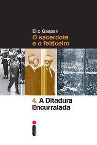 A DITADURA ENCURRALADA - VOL. 4 - GASPARI, ELIO