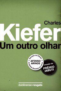 UM OUTRO OLHAR - KIEFER, CHARLES