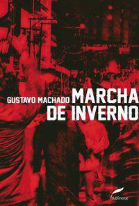 MARCHA DE INVERNO - MACHADO, GUSTAVO