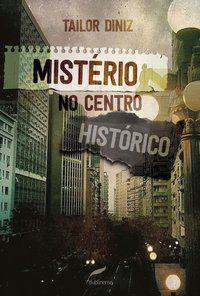 MISTÉRIO NO CENTRO HISTÓRICO - DINIZ, TAILOR