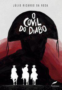 O COVIL DO DIABO - ROSA, JÚLIO RICARDO DA