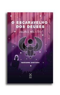 O ESCARAVELHO DOS DEUSES - SANTIAGO, MARIANNE