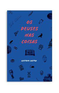 OS DEUSES NAS COISAS - CASTRO, GUSTAVO