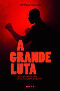 A GRANDE LUTA - WILKSON, ADRIANO