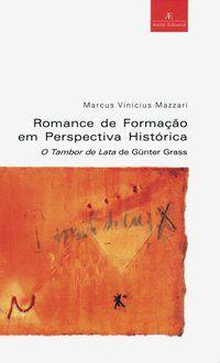 ROMANCE DE FORMAÇÃO EM PERSPECTIVA HISTÓRICA - MAZZARI, MARCUS VINÍCIUS