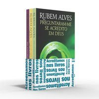 COLETÂNEA RUBEM ALVES (KIT 02) - ACREDITAMOS NOS LIVROS - ALVES, RUBEM