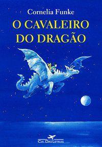 O CAVALEIRO DO DRAGÃO - FUNKE, CORNELIA