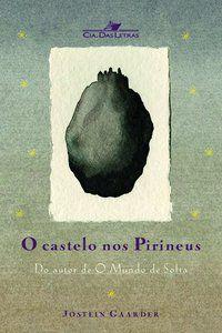 O CASTELO NOS PIRINEUS - GAARDER, JOSTEIN