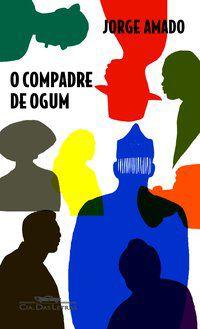 O COMPADRE DE OGUM - AMADO, JORGE