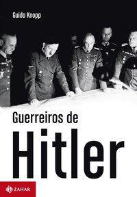 GUERREIROS DE HITLER - KNOPP, GUIDO
