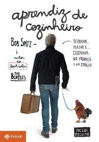 APRENDIZ DE COZINHEIRO - SPITZ, BOB