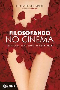FILOSOFANDO NO CINEMA - POURRIOL, OLLIVIER