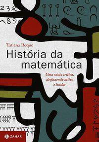HISTÓRIA DA MATEMÁTICA - ROQUE, TATIANA