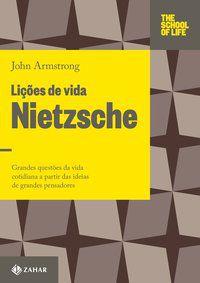 LIÇÕES DE VIDA: NIETZSCHE - ARMSTRONG, JOHN